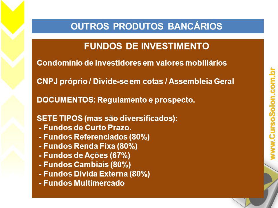 OUTROS PRODUTOS BANCÁRIOS FUNDOS DE INVESTIMENTO