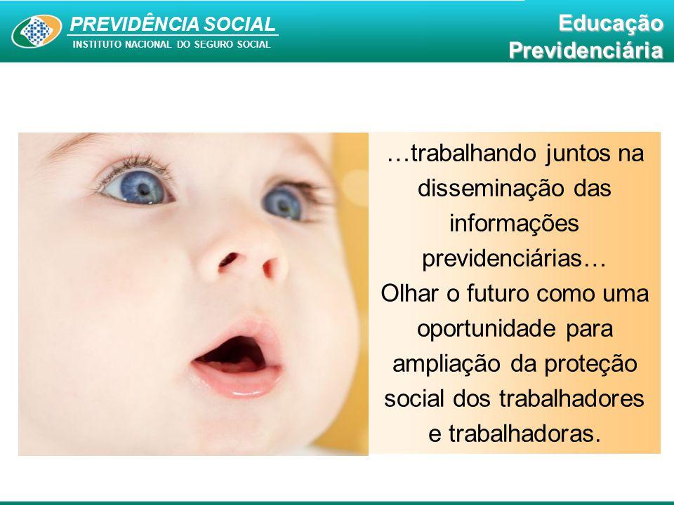 …trabalhando juntos na disseminação das informações previdenciárias…