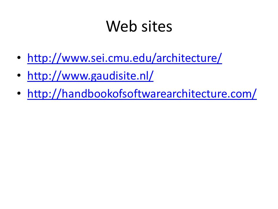 Web sites http://www.sei.cmu.edu/architecture/