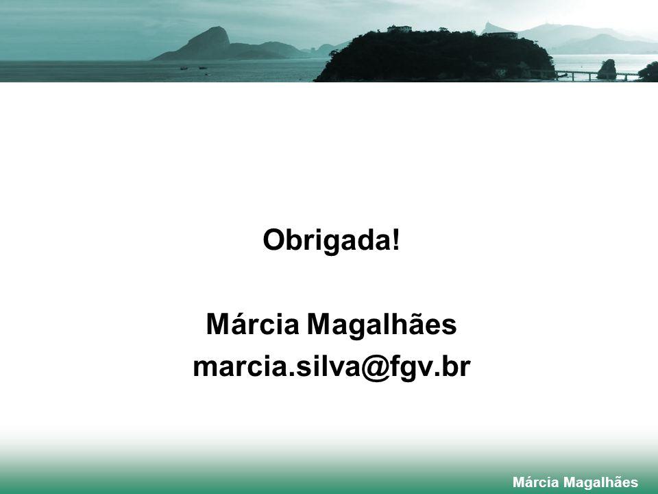 Obrigada! Márcia Magalhães marcia.silva@fgv.br