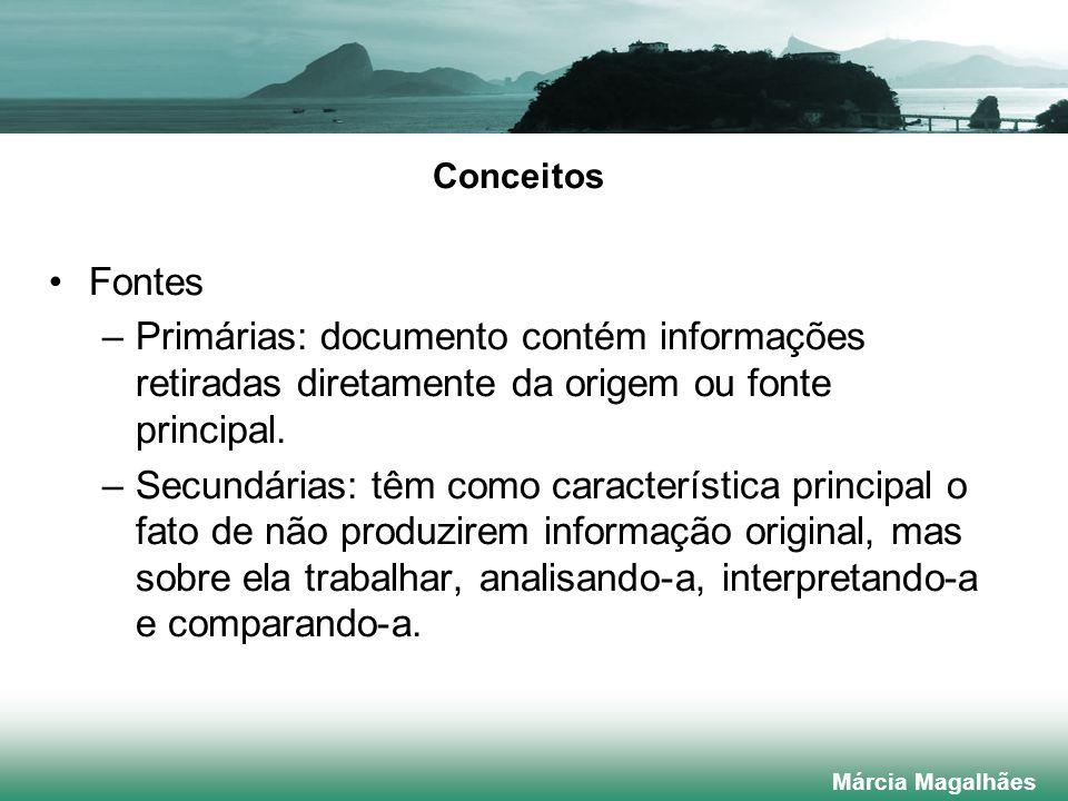 Conceitos Fontes. Primárias: documento contém informações retiradas diretamente da origem ou fonte principal.