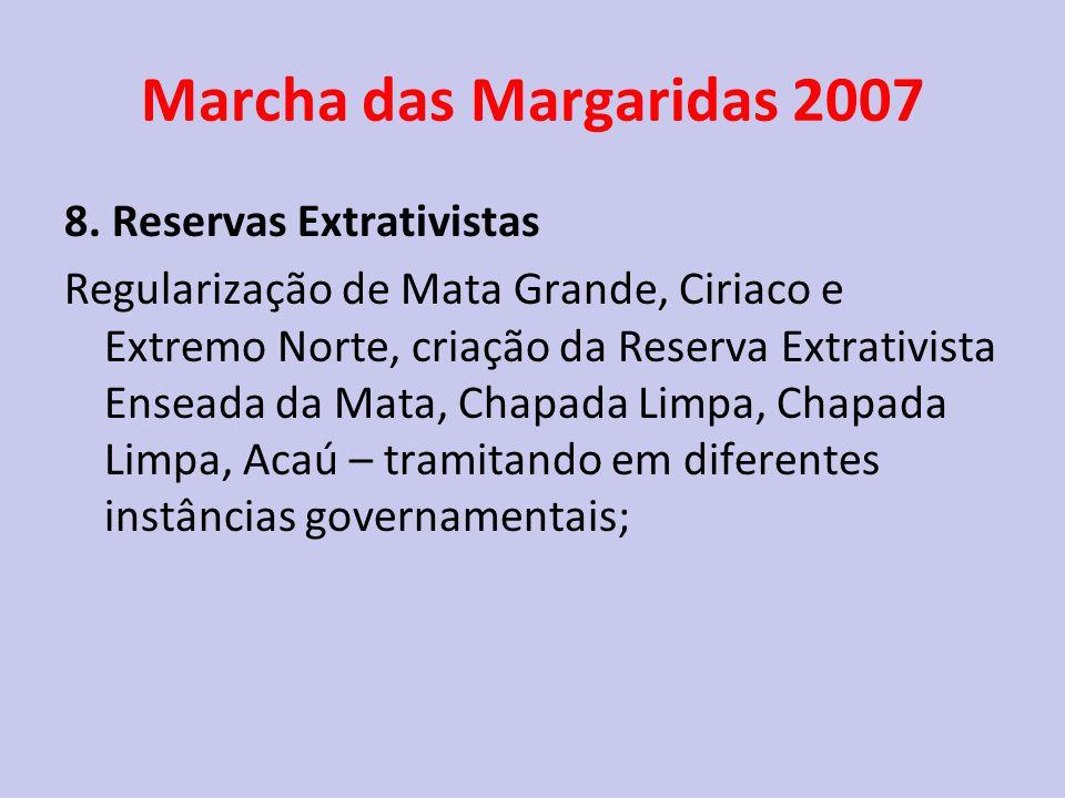 Marcha das Margaridas 2007 8. Reservas Extrativistas