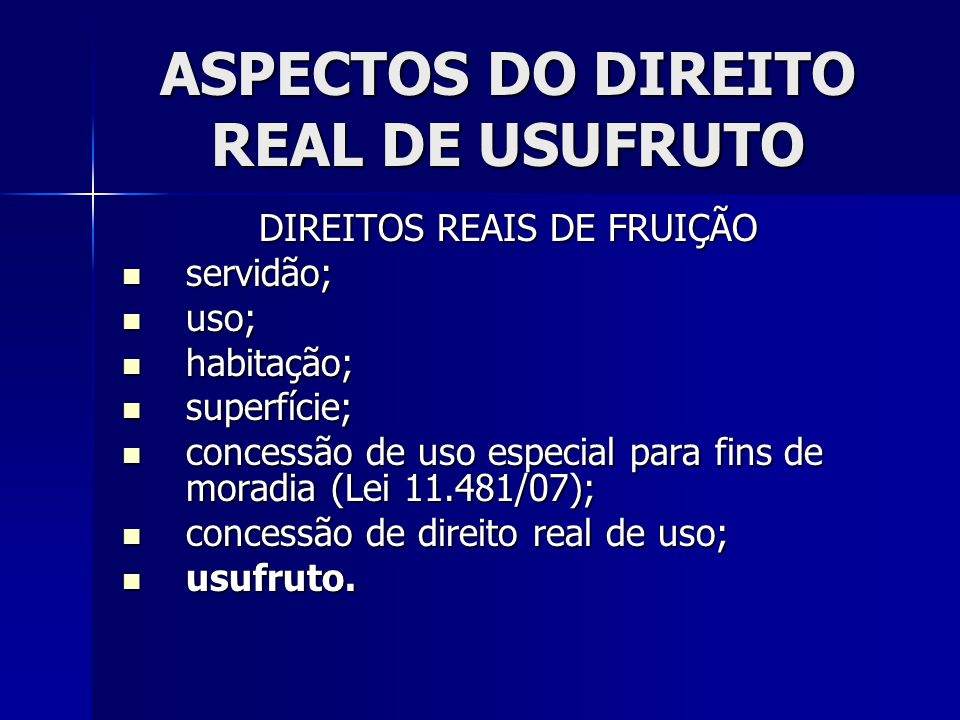 ASPECTOS DO DIREITO REAL DE USUFRUTO