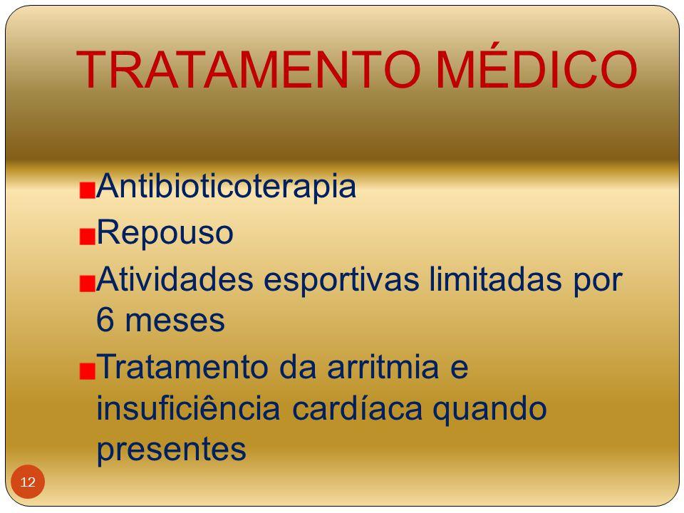 TRATAMENTO MÉDICO Antibioticoterapia Repouso