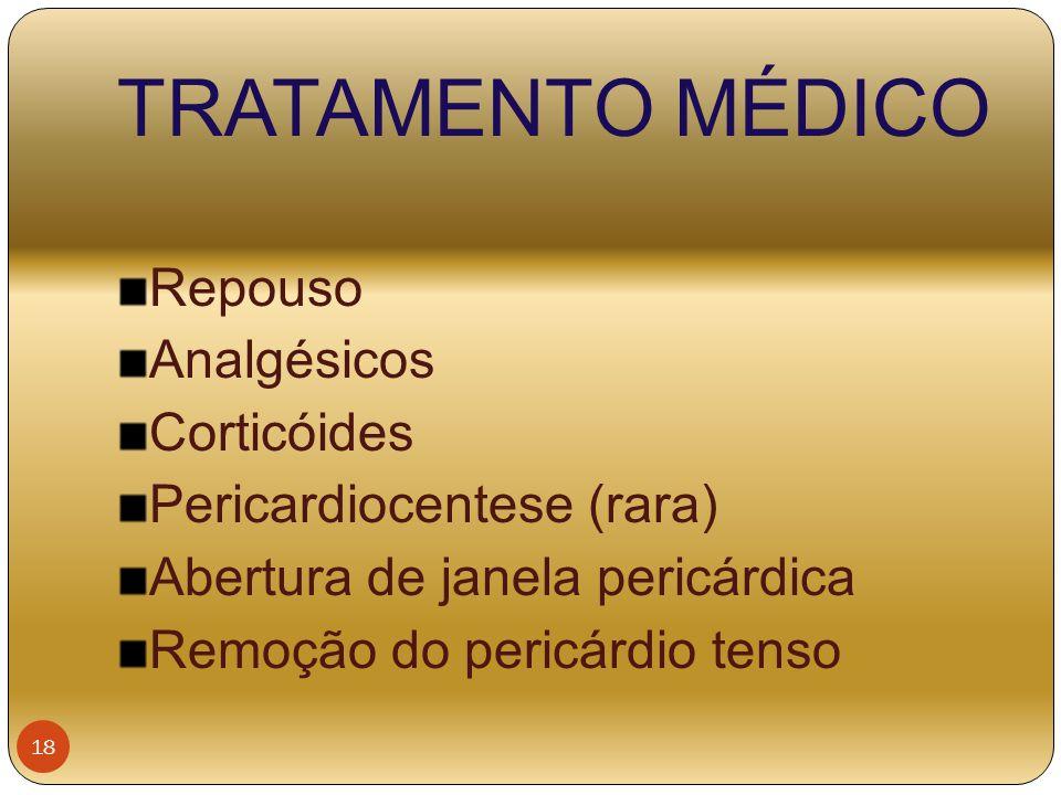 TRATAMENTO MÉDICO Repouso Analgésicos Corticóides