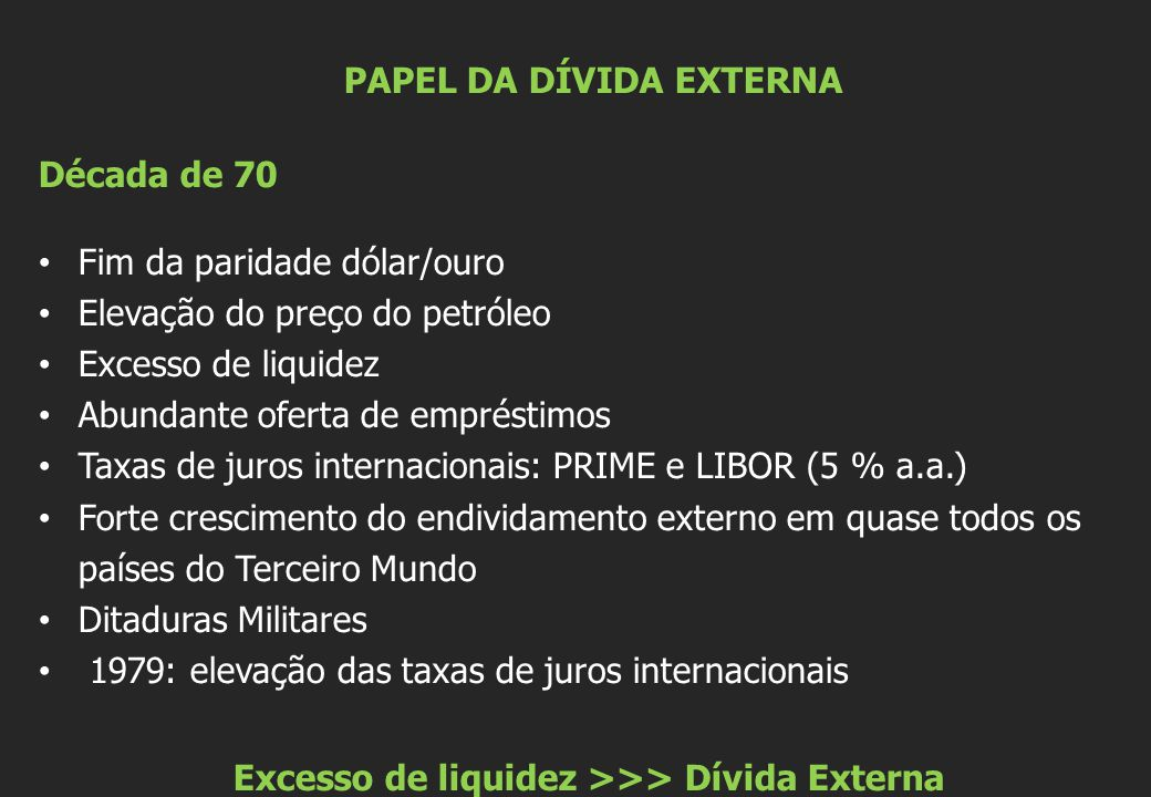 Excesso de liquidez >>> Dívida Externa