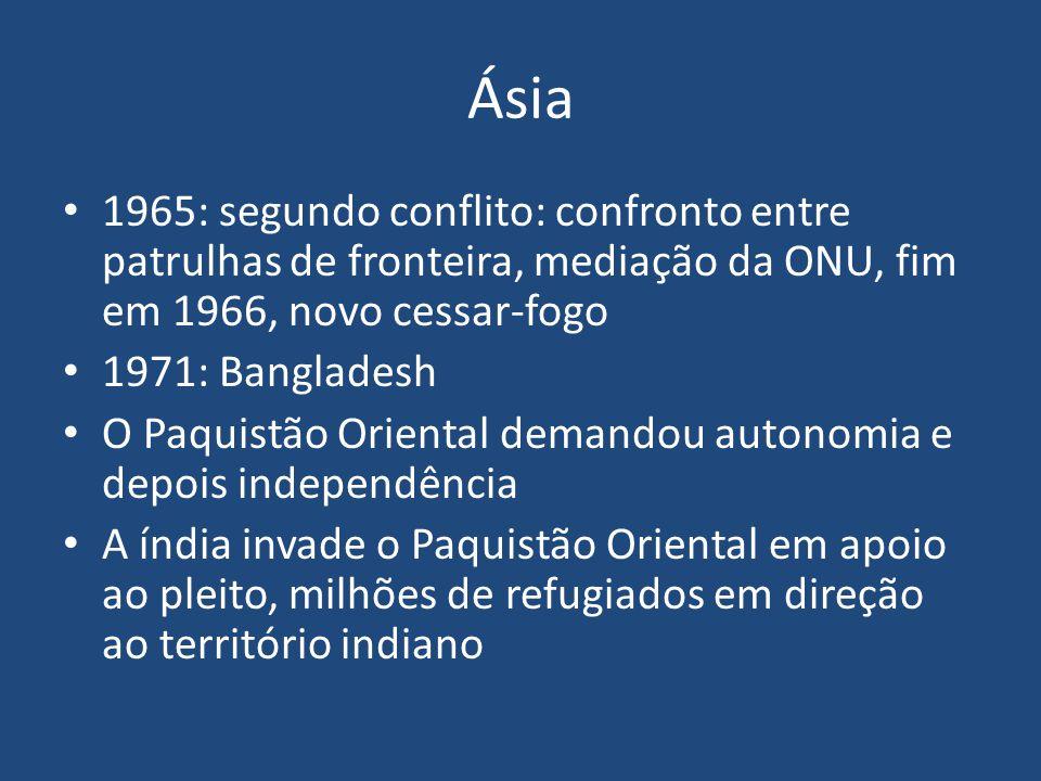 Ásia 1965: segundo conflito: confronto entre patrulhas de fronteira, mediação da ONU, fim em 1966, novo cessar-fogo.