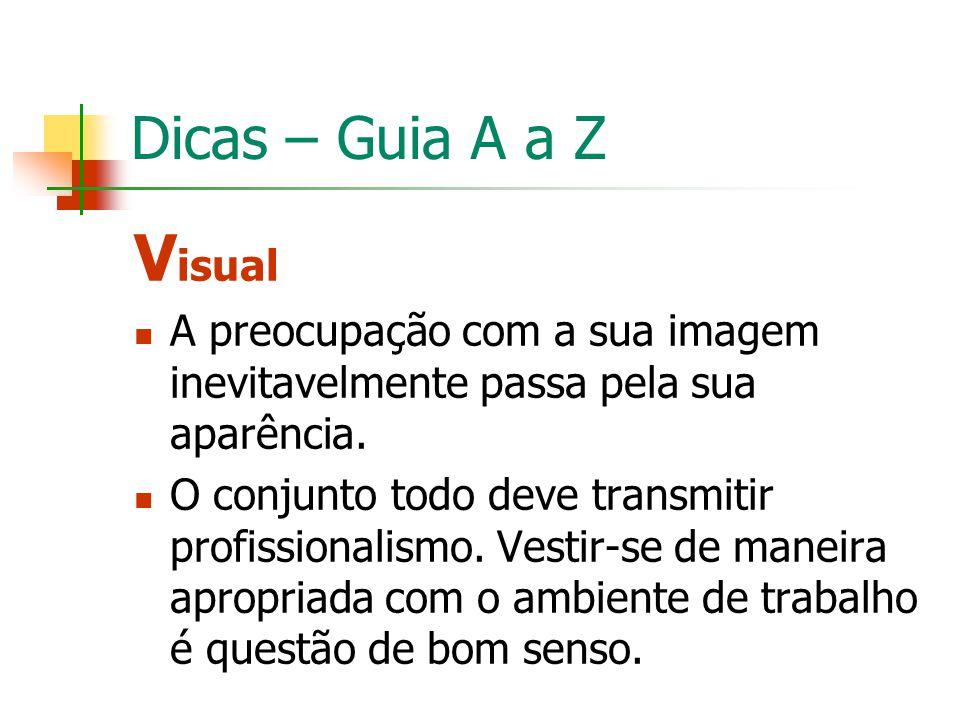 Dicas – Guia A a Z Visual. A preocupação com a sua imagem inevitavelmente passa pela sua aparência.