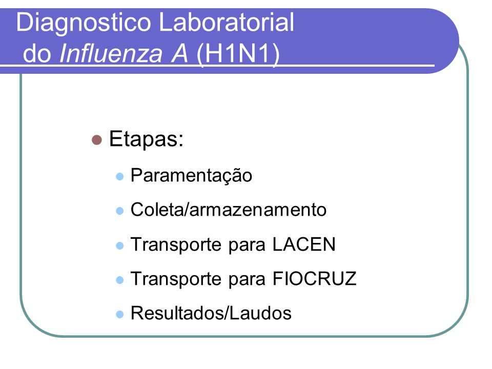 Diagnostico Laboratorial do Influenza A (H1N1)