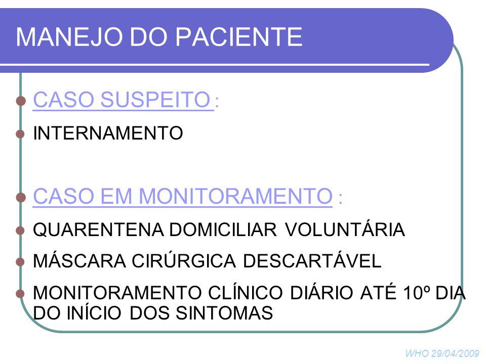 MANEJO DO PACIENTE CASO SUSPEITO : CASO EM MONITORAMENTO :