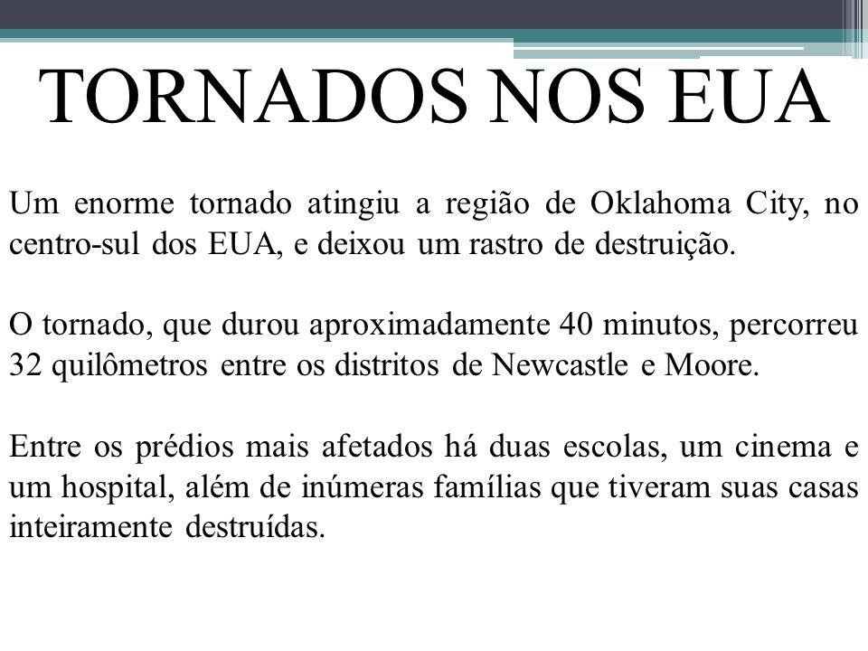 TORNADOS NOS EUA Um enorme tornado atingiu a região de Oklahoma City, no centro-sul dos EUA, e deixou um rastro de destruição.