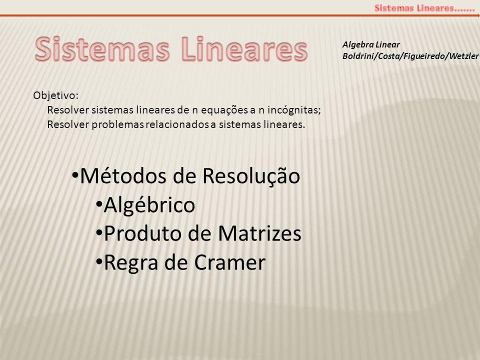 Sistemas Lineares Métodos de Resolução Algébrico Produto de Matrizes
