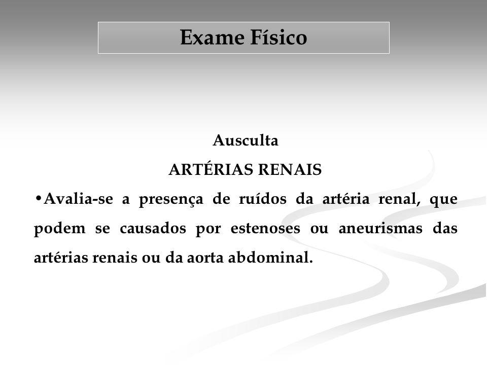 Exame Físico Ausculta ARTÉRIAS RENAIS