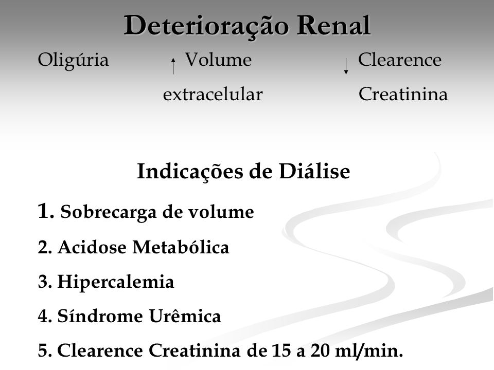 Deterioração Renal Indicações de Diálise 1. Sobrecarga de volume