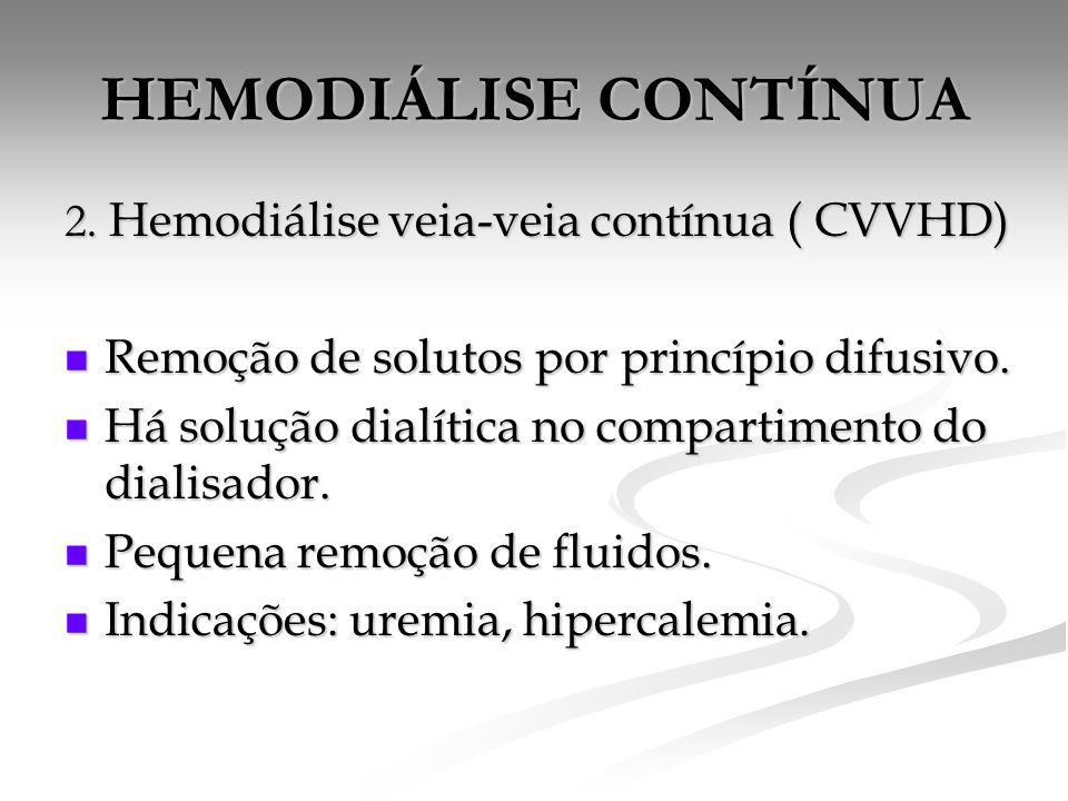 HEMODIÁLISE CONTÍNUA 2. Hemodiálise veia-veia contínua ( CVVHD)