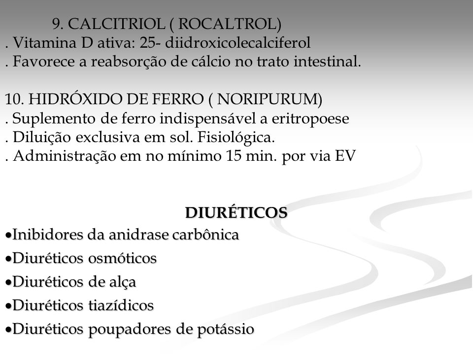 9. CALCITRIOL ( ROCALTROL)