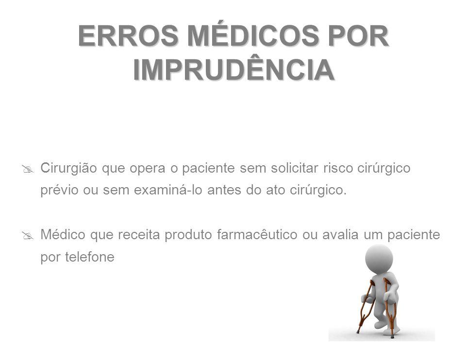 ERROS MÉDICOS POR IMPRUDÊNCIA