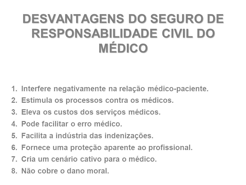 DESVANTAGENS DO SEGURO DE RESPONSABILIDADE CIVIL DO MÉDICO