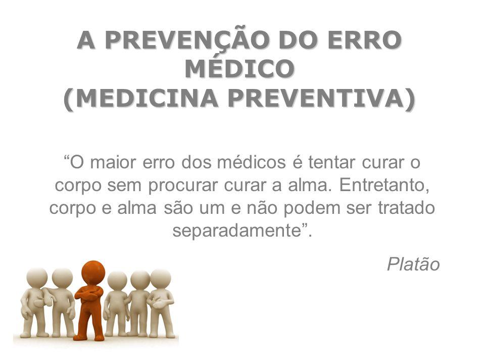 A PREVENÇÃO DO ERRO MÉDICO (MEDICINA PREVENTIVA)