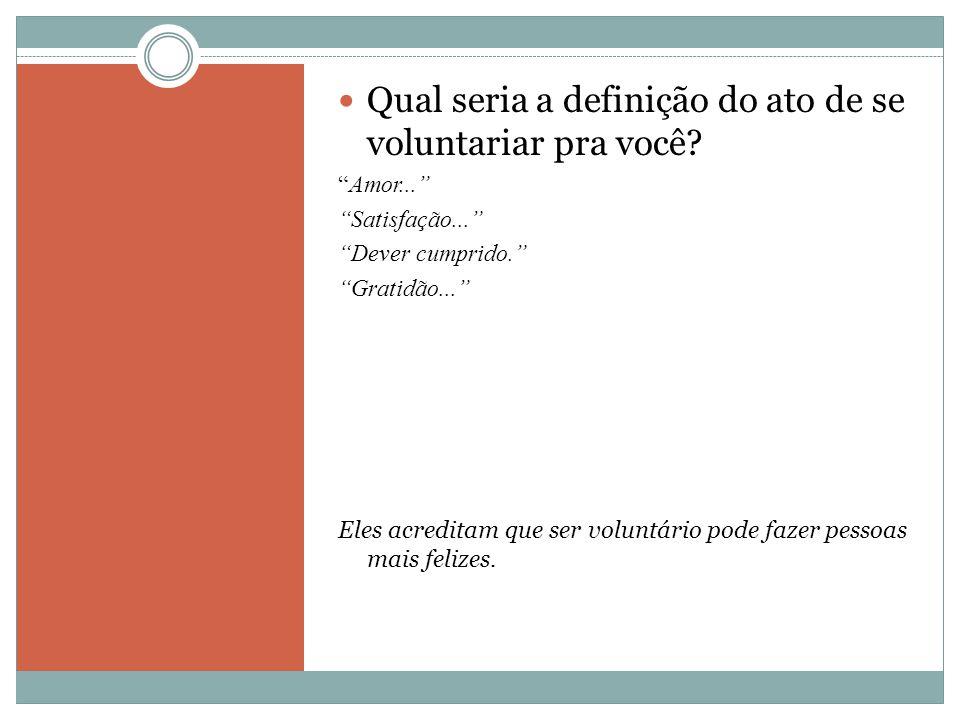 Qual seria a definição do ato de se voluntariar pra você