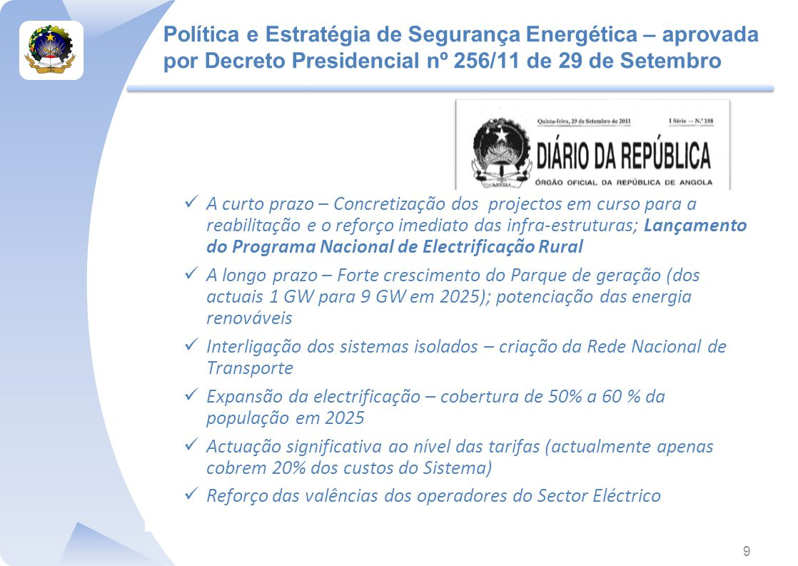 Política e Estratégia de Segurança Energética – aprovada por Decreto Presidencial nº 256/11 de 29 de Setembro