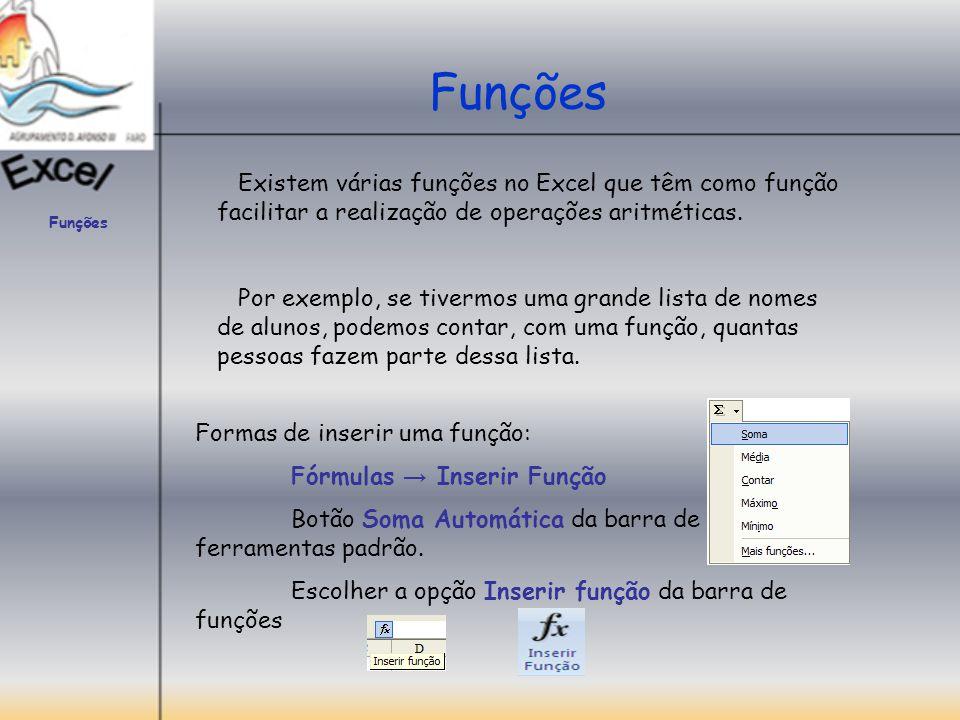 Funções Existem várias funções no Excel que têm como função facilitar a realização de operações aritméticas.