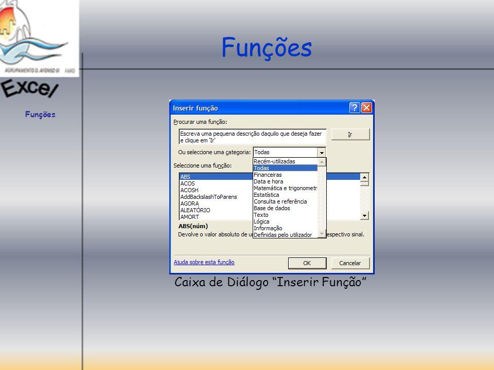 Funções Funções Caixa de Diálogo Inserir Função