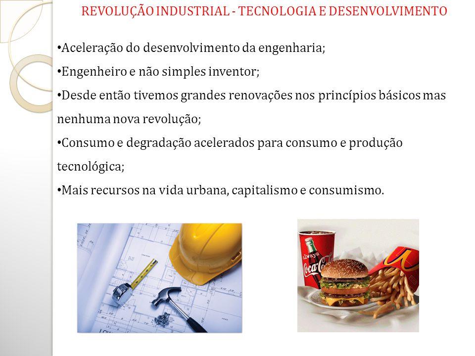 REVOLUÇÃO INDUSTRIAL - TECNOLOGIA E DESENVOLVIMENTO