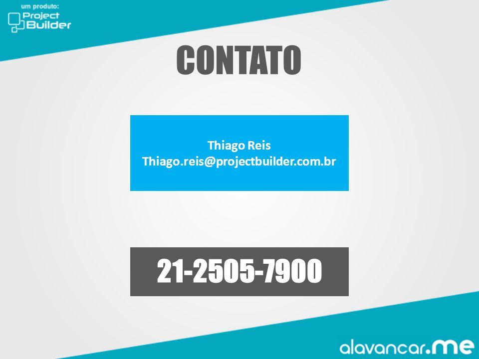 CONTATO Thiago Reis Thiago.reis@projectbuilder.com.br 21-2505-7900