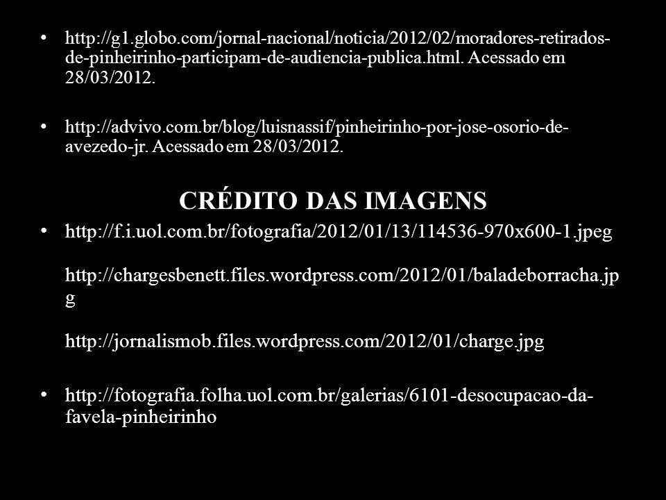 http://g1.globo.com/jornal-nacional/noticia/2012/02/moradores-retirados-de-pinheirinho-participam-de-audiencia-publica.html. Acessado em 28/03/2012.