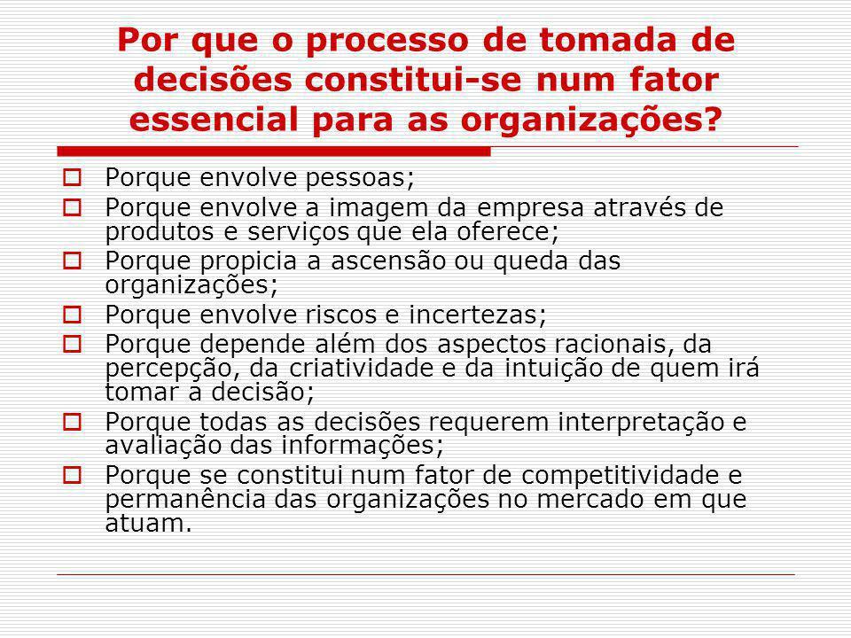 Por que o processo de tomada de decisões constitui-se num fator essencial para as organizações