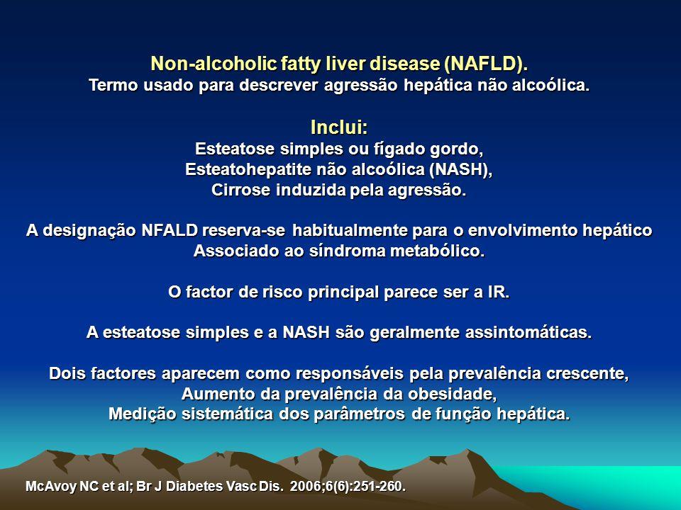 Non-alcoholic fatty liver disease (NAFLD). Inclui: