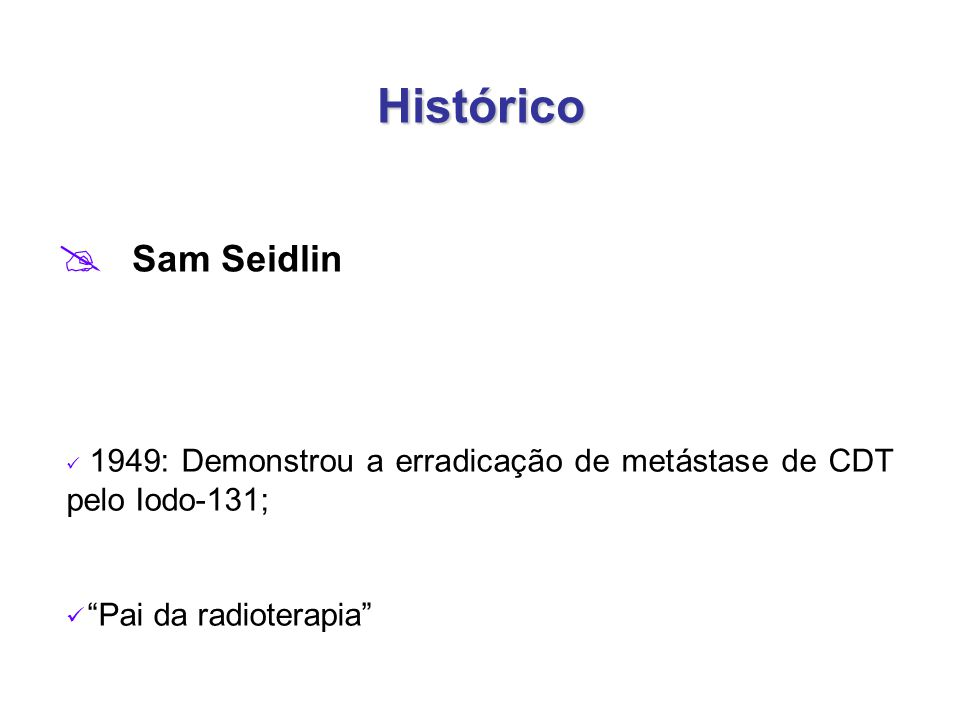 Histórico Sam Seidlin Pai da radioterapia