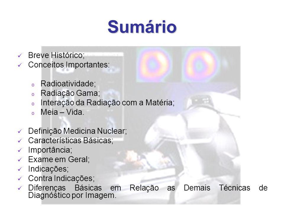 Sumário Breve Histórico; Conceitos Importantes: Radioatividade;
