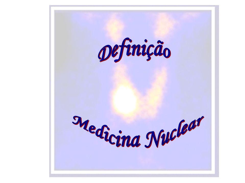 Definição Medicina Nuclear