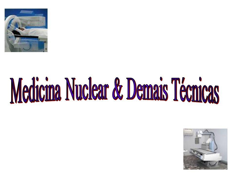 Medicina Nuclear & Demais Técnicas