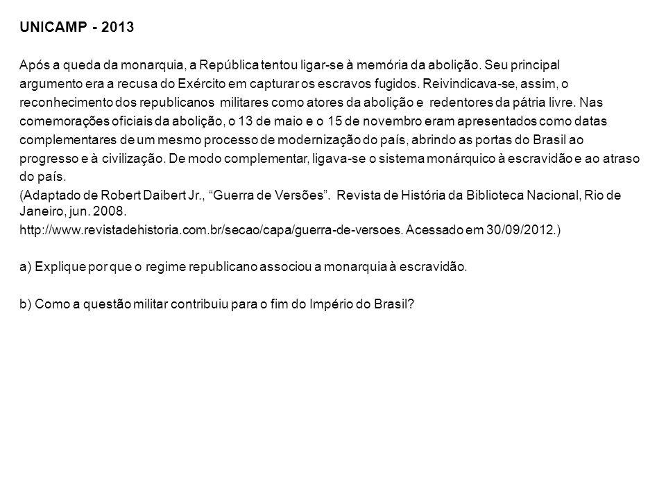 UNICAMP - 2013 Após a queda da monarquia, a República tentou ligar-se à memória da abolição. Seu principal.