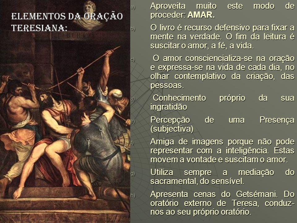 ELEMENTOS DA ORAÇÃO TERESIANA: