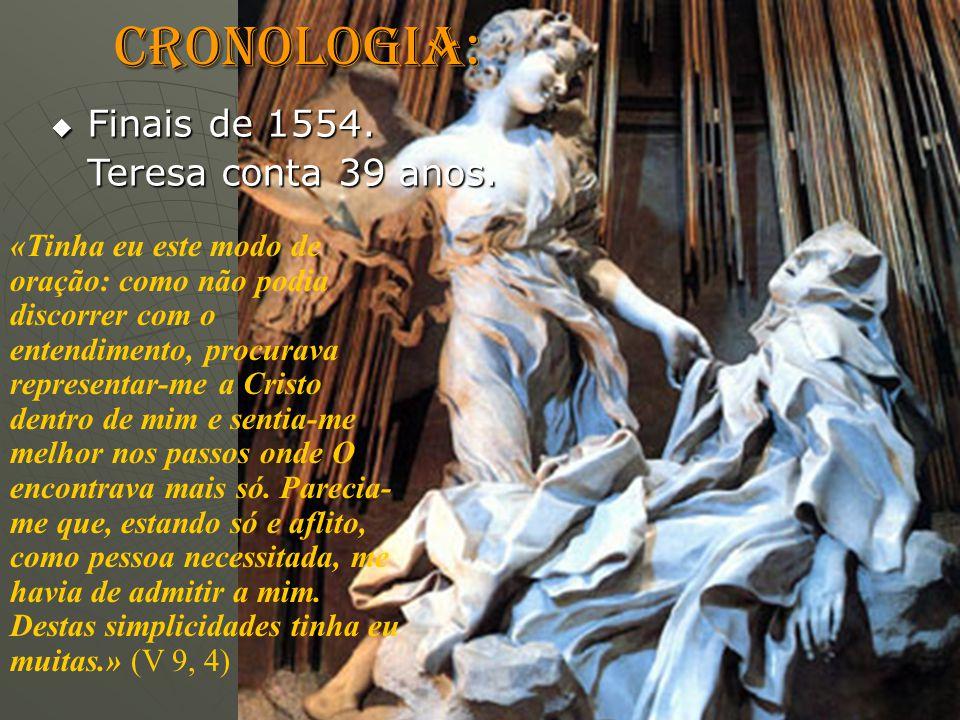 CRONOLOGIA: Finais de 1554. Teresa conta 39 anos.