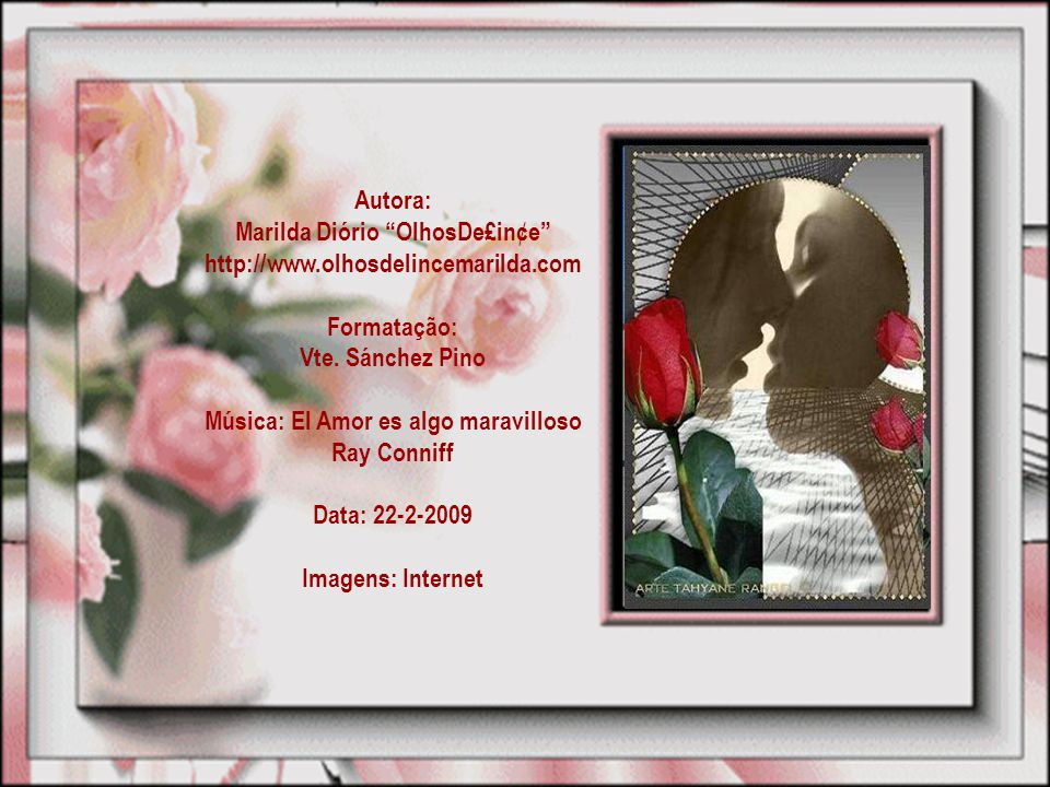 Marilda Diório OlhosDe£in¢e Música: El Amor es algo maravilloso