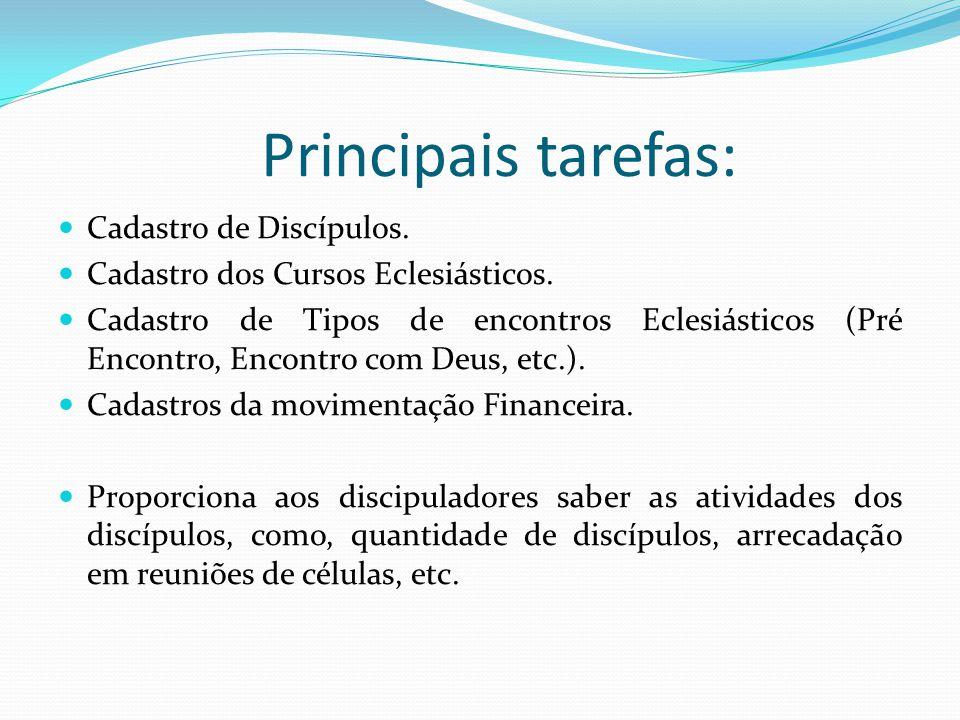 Principais tarefas: Cadastro de Discípulos.