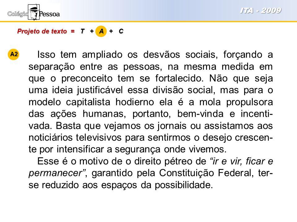 ITA - 2009 Projeto de texto = T + A + C. A2.