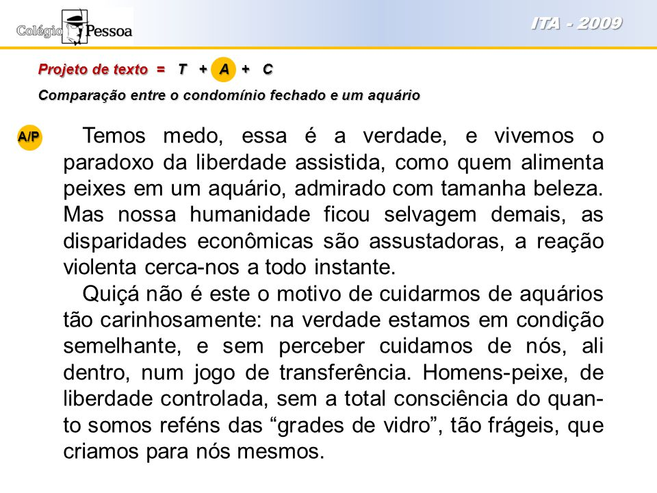 ITA - 2009 Projeto de texto = T + A + C. Comparação entre o condomínio fechado e um aquário.