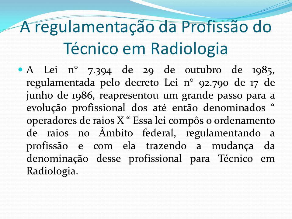 A regulamentação da Profissão do Técnico em Radiologia