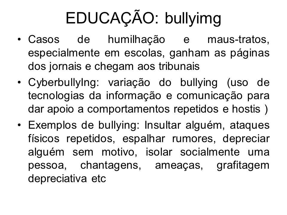 EDUCAÇÃO: bullyimg Casos de humilhação e maus-tratos, especialmente em escolas, ganham as páginas dos jornais e chegam aos tribunais.