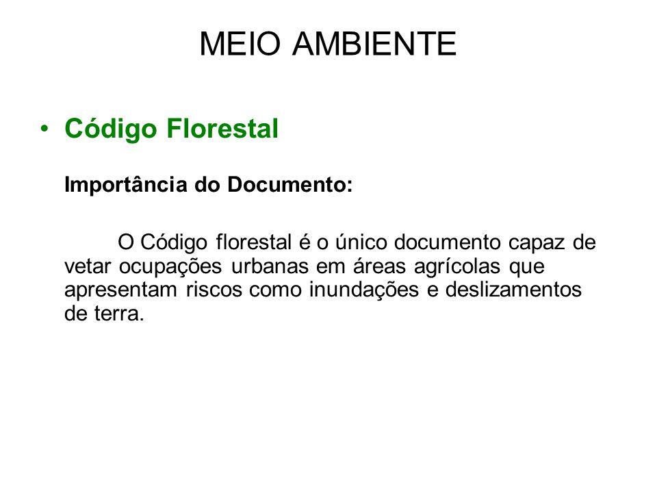 MEIO AMBIENTE Código Florestal Importância do Documento: