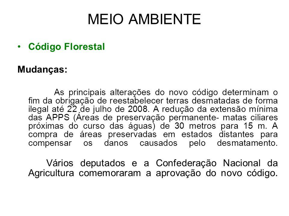 MEIO AMBIENTE Código Florestal Mudanças: