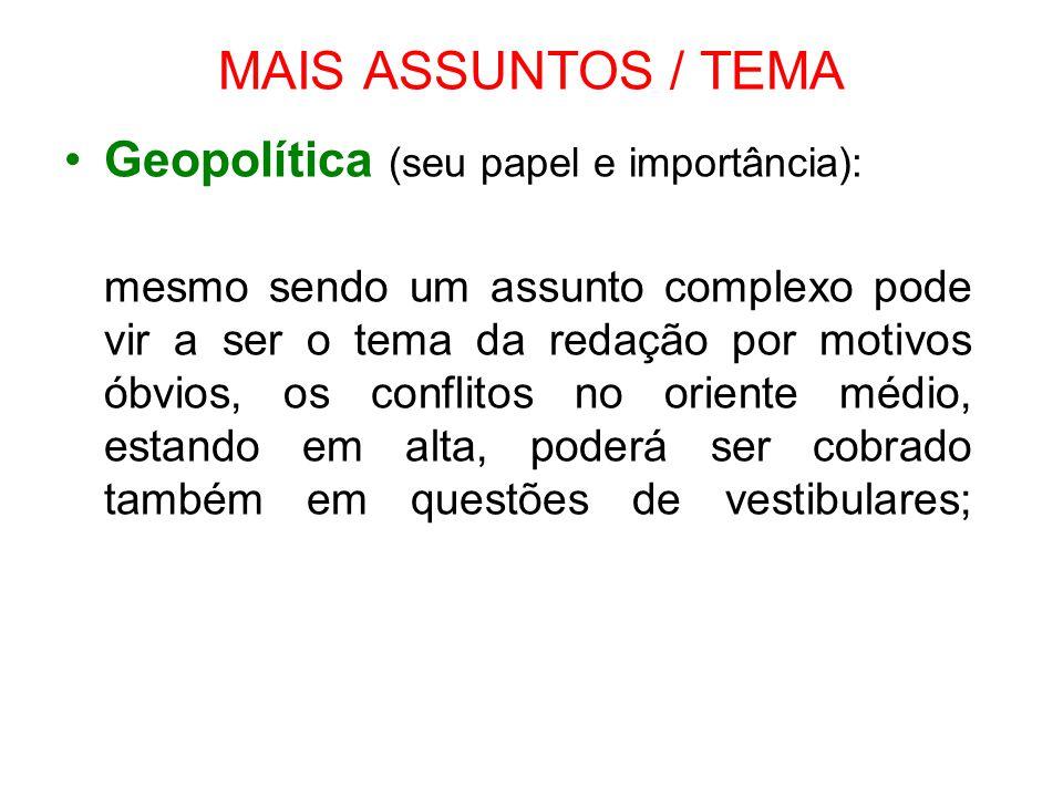 MAIS ASSUNTOS / TEMA Geopolítica (seu papel e importância):