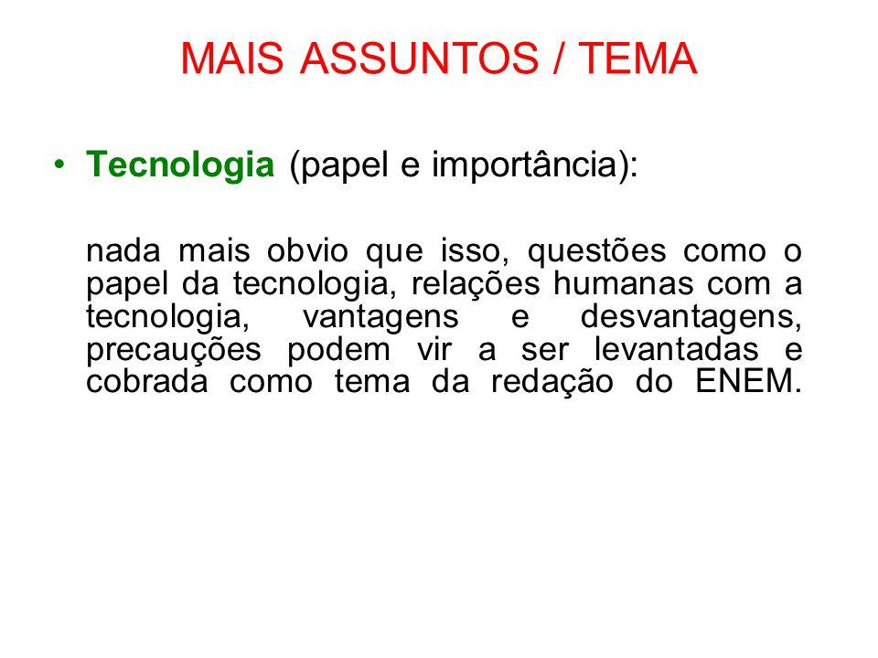 MAIS ASSUNTOS / TEMA Tecnologia (papel e importância):
