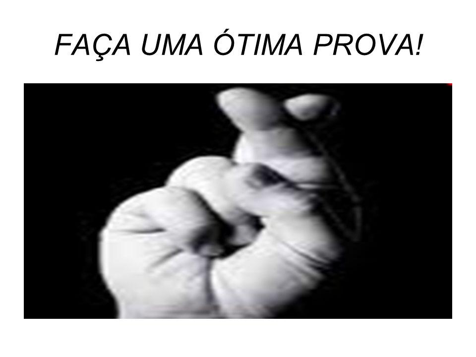 FAÇA UMA ÓTIMA PROVA!